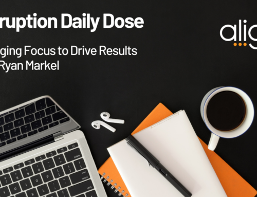 Disruption Daily Dose for June 17 with Ryan Markel on Changing Focus to Drive Results