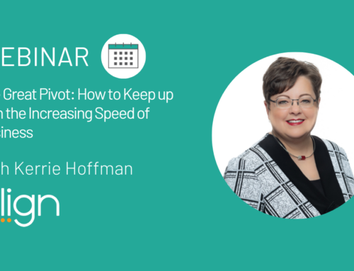 "Webinar Recap:  ""The Great Pivot: How to Keep up with the Increasing Speed of Business"" with Kerrie Hoffman"