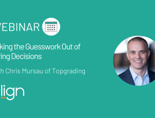 Taking the Guesswork out of Hiring Decisions with Topgrading